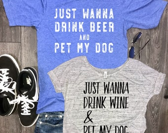 Couples dog shirts, dog shirts for couples, just wanna drink wine and pet my dog, couples shirts, funny couples shirts