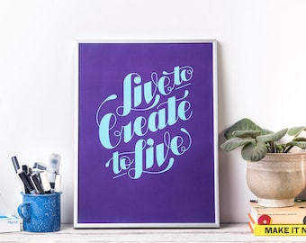 Lettering poster, Custom typography print, Wall art, Live to create to live