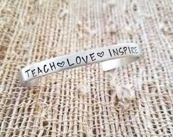 Teach Love Inspire, teacher gift, handstamped cuff, teacher appreciation, paraprofessional cuff, teacher cuff, daycare teacher cuff