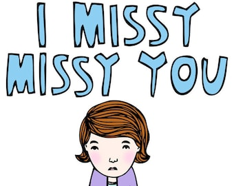 Greeting Card - I Missy Missy You