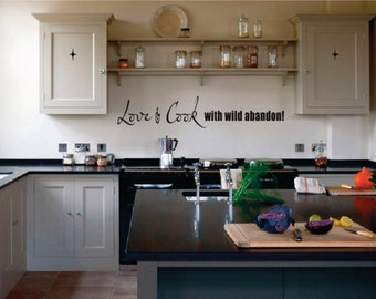 Wall Decor vinyl sticker / wall decal / wall sticker / vinyl decal inspirational quote - Love and cook with wild abandon
