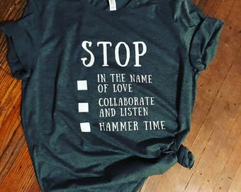 Stop in The Name of Love Collaborate and Listen Hammer time Shirt