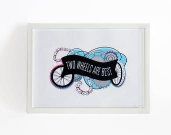 Two Wheels Are Best - Screen Print Wall Art - Gift for Cyclist - Home decor, bike art, cycling