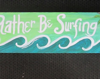 Hand Painted wood sign- surfing art-original art - office art- gifts for him