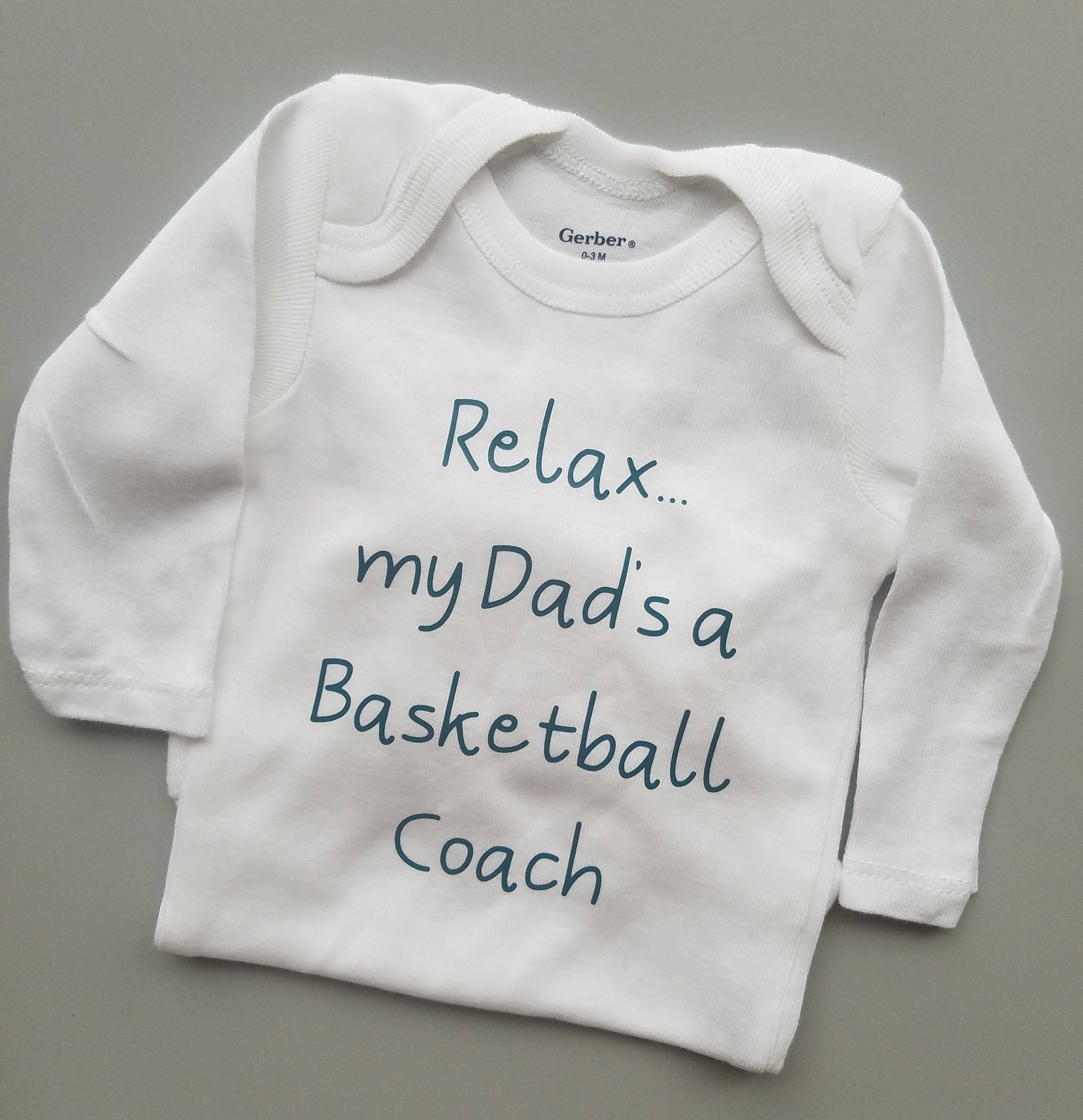 Relax Dad s A Basketball Coach Funny Baby Coach Baby
