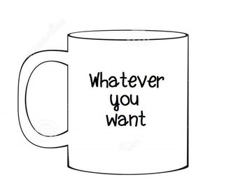 Custom made mug, challenge me!