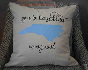 Custom Carolina pillow cover | Gone to Carolina in my Mind | Personalized state throw accent pillow