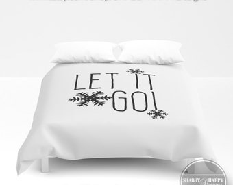 Let It Go ! Inspirational / Duvet Cover or Comforter Bedding Minimalist Modern Basic Art / Sizes Twin, XL Twin, Full, Queen, & King