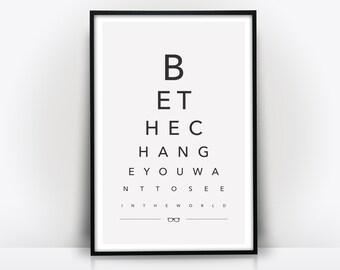 BE THE CHANGE - Eye Chart Print