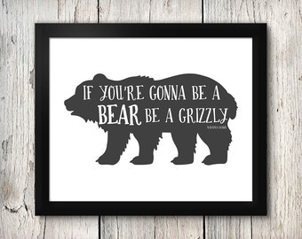 Boy's nursery digital print - If you're gonna be a bear be a grizzly - 8x10 inch - instant download
