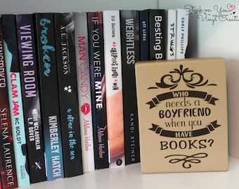 Mini wood block with vinyl, home decor, bookshelf decor, book lover, gift for her, who needs a boyfriend when you have books block
