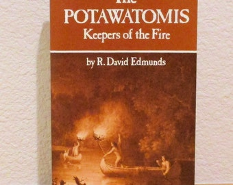 THE POTAWATOMIS Keepers of the Fire by R. David Edmunds Vol 145 in the Civilization of the American Indian Series American 1989