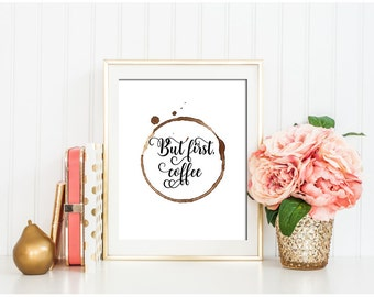 But First, Coffee printable Kitchen wall art decor Coffee print, Printable Quote, Printable coffee art, Coffee Artwork,  Kitchen quote art