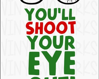 You'll Shoot Your Eye Out SVG File