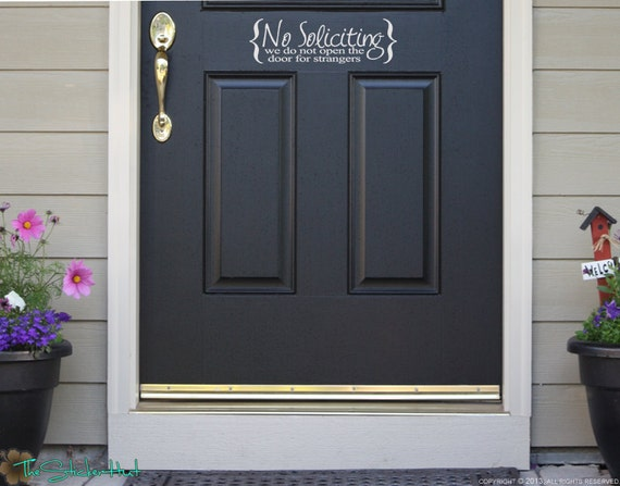No Soliciting We Donu0027t Open The Door For Strangers Home