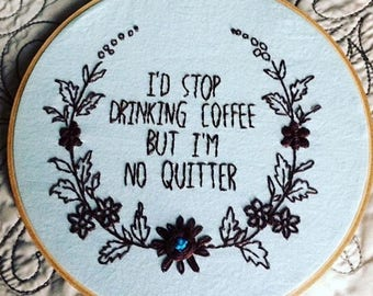 Coffee Crazy - hand embroidery hoop art