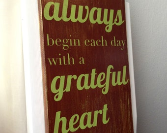 Made to Order Distressed Wooden Family Room Kitchen Wall Decor Rustic Modern Typography Sign Always begin each day with a grateful heart