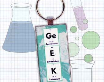 GEEK science keychain, key ring - Chemistry, Periodic Table of Elements - Personalized, Custom Name - Science Teacher Gift