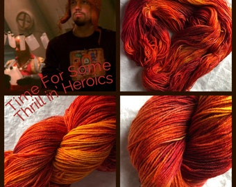 Time for Some Thrillin' Heroics Handpainted Yarn