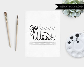 Hand Lettered Go West Instant Download Art Print Quote Printable Western Art Print Southwestern