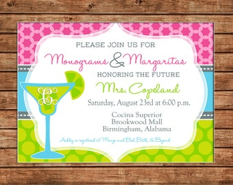 Invitation Monograms Margaritas Wedding Bridal Shower Birthday Party - Can personalize colors /wording - Printable File or Printed Cards
