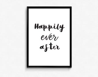 Black and White Prints, Happily Ever After, Poster Download, Wedding Quotes, Happily Ever After Print, Wedding Printables,Prints to Download