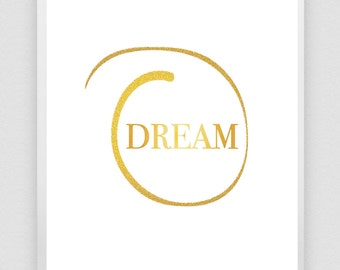 Gold Foil Print Dream Printable Inspirational Print Gold Foil Wall Art Gold Typography Art Print Gold Foil Digital Art
