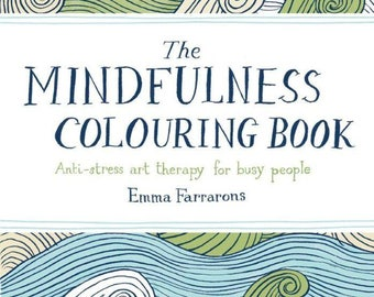 The Mindfulness Colouring Book: Anti-Stress Art