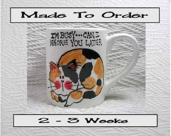 Can I Ignore You Later Cat Mug Original Handmade To Order With Paws On Back by GMS