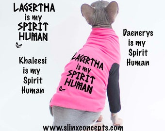 My Spirit Human Tee for cats, Sphynx clothes, Lagertha is my Spirit Human, My Spirit Animal.