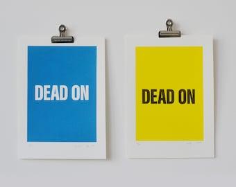 "A4 handmade Screenprint on paper ""Dead on"" - Northern Irish phrases. Typography"