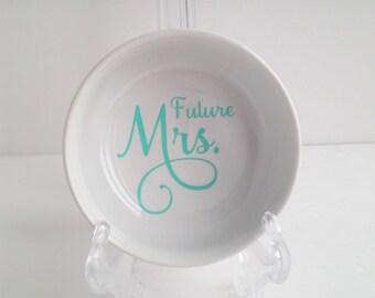 Future Mrs Ring Dish - Custom - Ring Holder