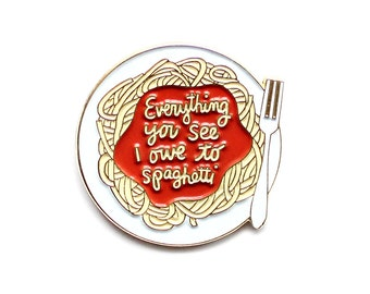 Everything you see I owe to spaghetti - Sophia Loren enamel lapel pin