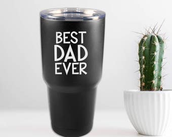 30 oz. Insulated Powder Coated Tumbler - Best Dad Ever Father's Day Gift - Black Stainless Steel