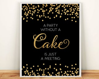 Printable Wedding Poster Confetti Cake Bar Sign 8x10 Gold Glitter The Party without Cake is just a meeting Sign DIY INSTANT DOWNLOAD 300dpi