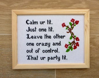 Funny Cross Stitch PATTERN. Calm Your Tit Quote. Party Tit Poem. Tit Cross Stitch. Crazy Tit Quote. Out of Control Tit Poem. PDF Download.