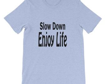 Elusive Heart Women's Slow Down Enjoy Life T-Shirt