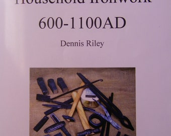 anglo saxon household ironwork 600-1100AD a book by dennis riley full colour 36 pages