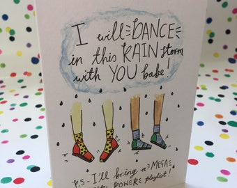 A6 Greeting Card - 'I will dance in this rain store with you babe'