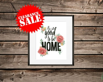 Its So Good To Be Home Art Print / Floral Watercolour Print / Housewarming Gift / Newlywed Gift/ Home Decor / ON SALE