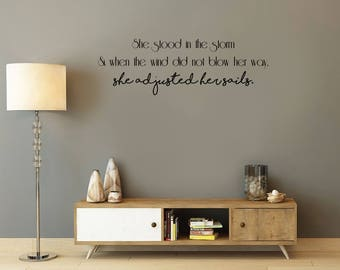 She stood in the storm, inspirational quote,  Wall Art Vinyl Decal Sticker