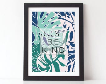 Just Be Kind Botanical Typography Print - Botanical Typography Quote Print - Botanical Print - Typography Print