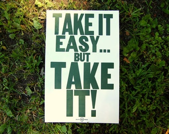 """Letterpress Poster Woody Guthrie Quote - Take it easy but take it! - Green 11""""x17"""" Limited Edition Typography Print"""