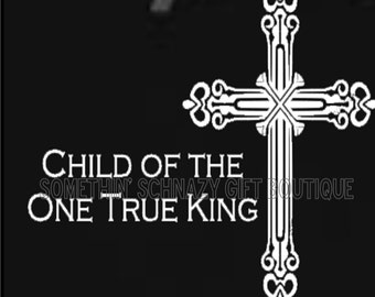 Child of the One True King Car Decal, Christian Decal, Christian Car Decal, Religious Decal
