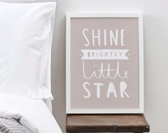 A4 Shine Brightly Little Star - Nursery print - New baby gift