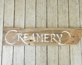 Creamery Dairy Farm Sign - Hand Painted Calligraphy on Reclaimed Barn Wood