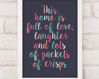 Funny Print - This Home Is Full Of... Crisps Print in A4 and A3 - funny prints - art prints - wall art prints - wall prints