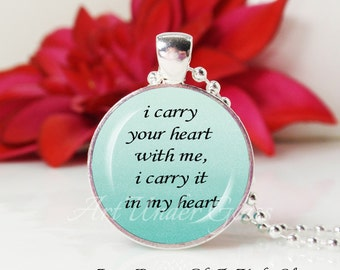 Round Medium Glass Bubble Pendant Necklace- i carry your heart with me e.e cummings Quote