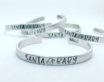 Santa Baby Hand Stamped Cuff Bracelet - Hand Stamped Jewelry - Christmas Gift Bracelet - Stacking Bracelets - Stamped Bracelet