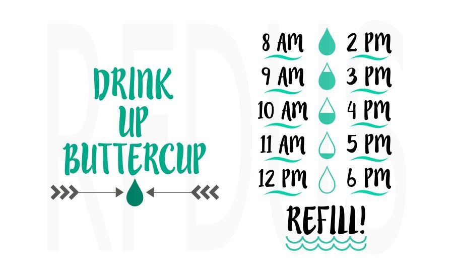 Drink Up Buttercup Svg Water Bottle Svg Water Tracker Svg